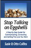 Stop Talking on Eggshells