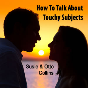How to Talk About Touchy Subjects