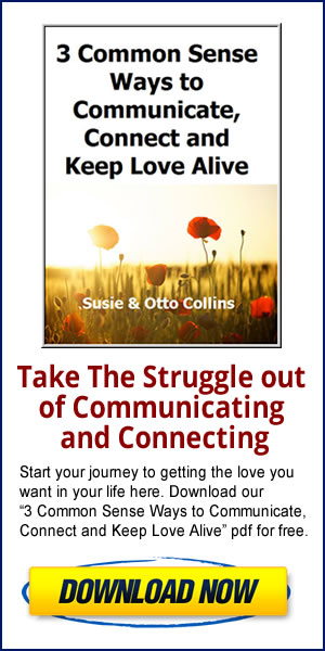 3 Common-Sense Ways to Communicate, Connect and Keep Love Alive